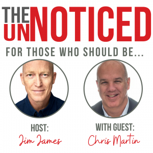 UnNoticed Podcast host Jim James interviews Chris Martin of Atlas Marketing.